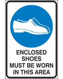 Enclosed Shoes Must be Worn in This Area Sign