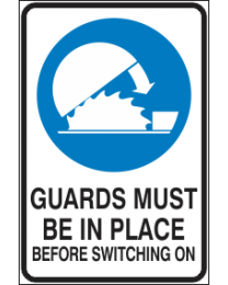 Guards Must Be In Place Before Switching On Sign
