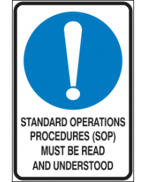 Standard Operations Procedure Must Be Read & Understood Sign