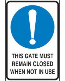 The Gate Must Remain Closed When Not in Use sign