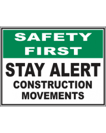 Stay Alert Construction Movements Sign