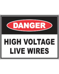 High Voltage Live Wires Sign