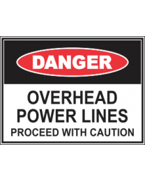 Overhead Power Lines Proceed With Caution Sign