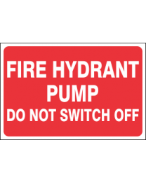 Fire Hydrant Pump Do Not Switch Off Sign