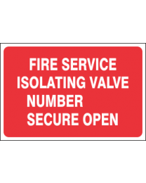 Fire Service Isolating Valve Number Secure Open Sign