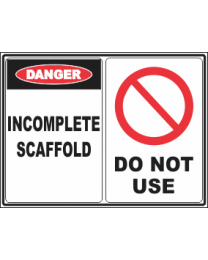 Incomplete Scaffold -Do Not Use Sign