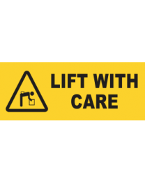 Lift With Care Sign