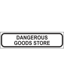 Dangerous Goods Store Sign
