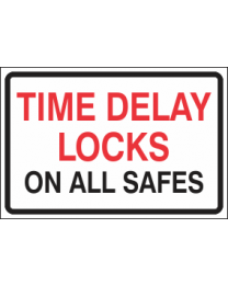 Time Delay Locks On All Safes Sign
