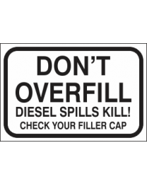 Dont Overfill Diesel Spills Kill Check Your Filler Cap Sign