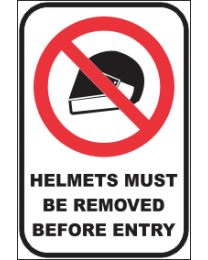 Helmets Must be Removed Before Entry Sign