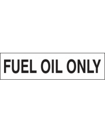 Fuel Oil Only Sign