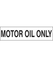Motor Oil Only Sign