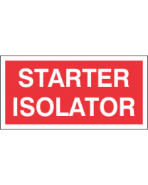 Starter Isolator Sign