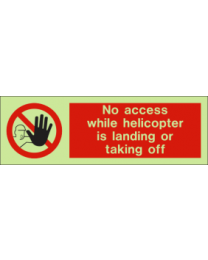 No access while helicopter is landing or taking off Sign