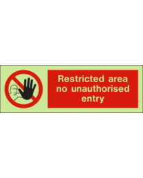 Restricted area no unauthorised entry sign