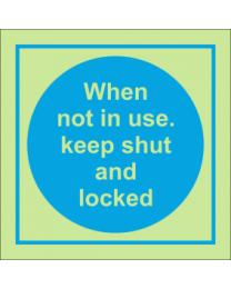 When not in use keep shut and locked sign