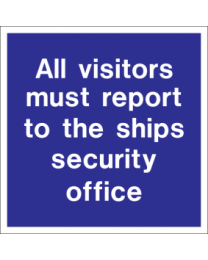 All visitors must report to the ships security office sign