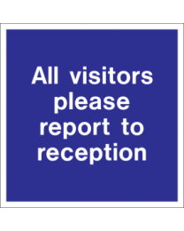 All visitors please report to the reception sign