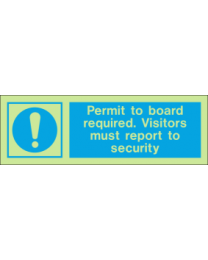 Permit To Board Required. Visitors Must Report To Security IMO Sign