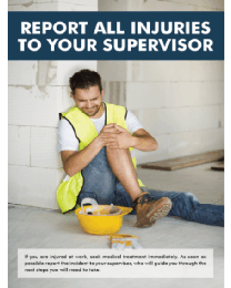 Report All Injuries To Your Supervisor Poster